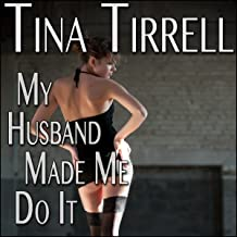 My Husband Made Me Do It: A First-Time Cuckold Hotwife Fantasy