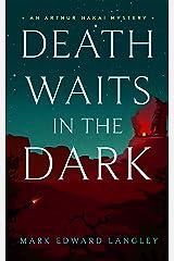 Death Waits in the Dark (The Arthur Nakai Mysteries Book 2) Kindle Edition