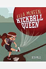 Ella McKeen, Kickball Queen Kindle Edition