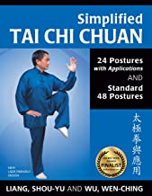 Simplified Tai Chi Chuan: 24 Postures with Applications & Standard 48 Postures (Revised)