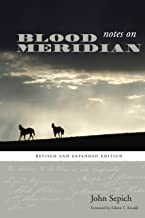 Notes on Blood Meridian: Revised and Expanded Edition (Southwestern Writers Collection Series, Wittliff Collections at Tex...