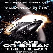 Make or Break the Hero: Hunter Legacy Series, Book 4