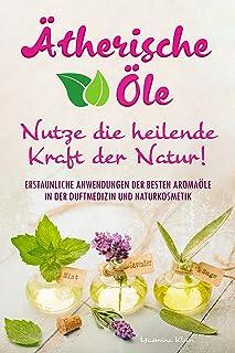 Ätherische Öle - Nutze die heilende Kraft der Natur: Ersta