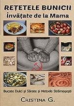 Retetele Bunicii Invatate de la Mama: Bucate Dulci si Sarate, Taie si Prepara Porcul de Ignat (Carte de Bucate Traditionale Romanesti)