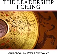 The Leadership I Ching: Your Daily Companion for Practical Guidance