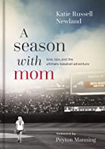 A Season with Mom: Love, Loss, and the Ultimate Baseball Adventure