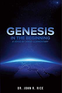 Genesis: In the Beginning: A Verse-by-Verse Commentary on the Book of Genesis with Detailed Studies on Creation vs. Evolution, the Flood, etc.