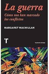 La guerra: Cómo nos han marcado los conflictos (Noema) (Spanish Edition) eBook Kindle