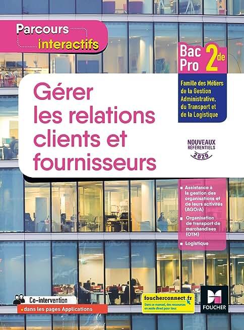 Parcours interactifs - GERER LES RELATIONS CLIENTS ET FOURNISSEURS 2de Bac Pro - Livre élève