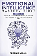 Emotional Intelligence Mastery Bible: 3 books in 1 with All the Secrets of Empath Healing, the Polyvagal Theory and Vagus Nerve for Your Emotional Mental Health (English Edition) eBook Kindle