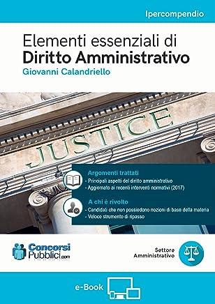 Elementi essenziali di Diritto Amministrativo: Diritto Amministrativo per tutti i Concorsi Pubblici (ConcorsiPubblici.com)