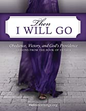 Then I Will Go: A Study of the Book of Esther (Hello Mornings Bible Studies 9)
