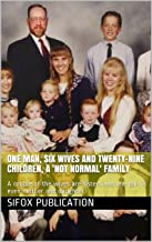 One Man, Six Wives and Twenty-Nine Children, A 'Not Normal' Family: A couple of the wives are sisters and one pair is even mother and daughter