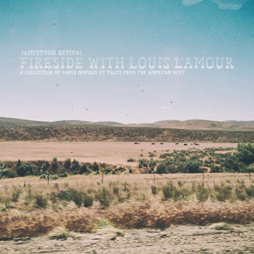 Fireside With Louis L'Amour - A Collection Of Songs Inspired By Tales From The American West