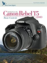 Introduction to the Canon Rebel T5/1200D: Basic Controls