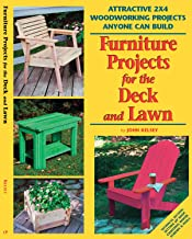 Furniture Projects for the Deck & Lawn: Attractive 2X4 Woodworking Projects Anyone Can Build (Fox Chapel Publishing) (2x4 Projects Anyone Can Build series)