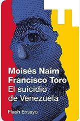 El suicidio de Venezuela (Flash Ensayo): Lecciones de un estado fallido (Spanish Edition) Kindle Edition