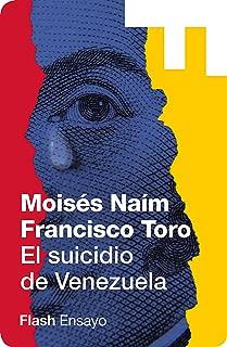 El suicidio de Venezuela (Flash Ensayo): Lecciones de un estado fallido (Spanish Edition)