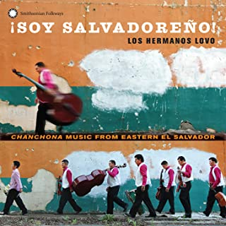 ¡Soy Salvadoreño! Chanchona Music From Eastern El Salvador