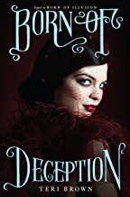 Born of Deception (Born of Illusion Book 2)