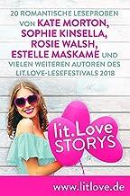 lit.Love.Stories: 20 romantische Leseproben von Kate Morton, Sophie Kinsella, Rosie Walsh, Estelle Maskame und vielen weit...