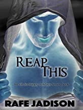 Reap This (Oh So Happy Holidays Book 1)