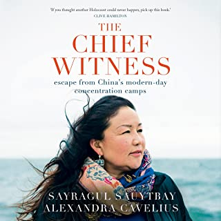 The Chief Witness: Escape from China's Modern-Day Concentration Camps