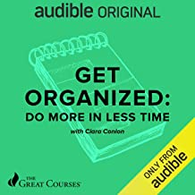 Get Organized: Do More in Less Time