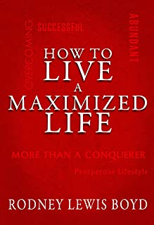 How to Live a Maximized Life (English Edition)