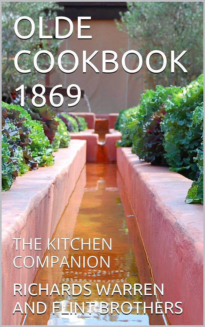 大混乱圧縮勧告OLDE COOKBOOK  1869: THE KITCHEN COMPANION (English Edition)