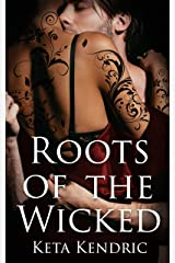 Roots of the Wicked Kindle Edition