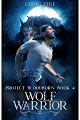 Project Bloodborn - Book 4: WOLF WARRIOR: A werewolves & shifters novel Kindle Edition
