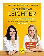 Tag für Tag leichter - das Kochbuch: Intelligent, intuitiv und individuell essen und abnehmen (GU Diät&Gesundheit) (German Edition)