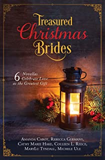 Treasured Christmas Brides: 6 Novellas Celebrate Love as the Greatest Gift