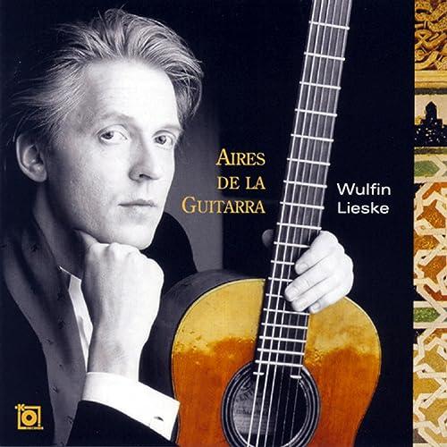 Aires de la Guitarra de Wulfin Lieske en Amazon Music - Amazon.es