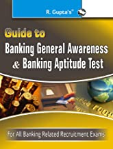 Guide To Banking General Awareness & Banking Aptitude Test: For All Banking Related Recruitment Exams