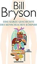 Eine kurze Geschichte des menschlichen Körpers (German Edition)
