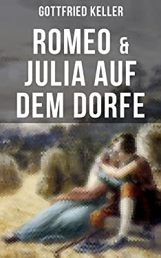 Romeo & Julia auf dem Dorfe (German Edition)