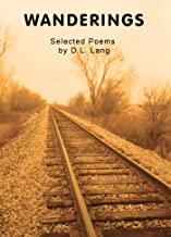 Wanderings: Selected Poems by D.L. Lang (English Edition)