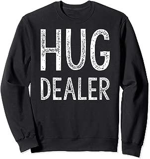Best hug dealer sweatshirt Reviews