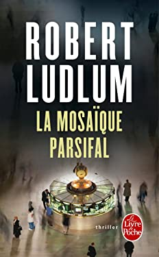 La Mosaïque Parsifal (en 1 volume) (Thrillers) (French Edition)