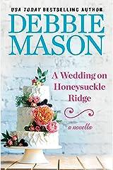 A Wedding on Honeysuckle Ridge: A Highland Falls Short Story Kindle Edition