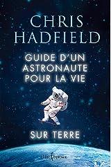 Guide d'un astronaute pour la vie sur terre Paperback