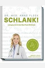Schlank! und gesund mit der Doc Fleck Methode: Alles über einen gesunden Darm, gute Fette und einen aktiveren Stoffwechsel. Mit 80 köstlichen Rezepten. Relié