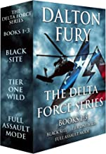 The Delta Force Series, Books 1-3: Black Site, Tier One Wild, Full Assault Mode (A Delta Force Novel)