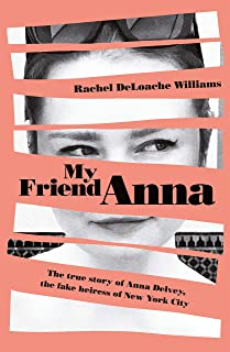 My Friend Anna: The true story of the fake heiress of New
