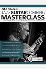 John Pisano's Jazz Guitar Comping Masterclass: Go Beyond Rhythm Guitar & Discover the Chord Comping Lines of a True Jazz Virtuoso Kindle Edition
