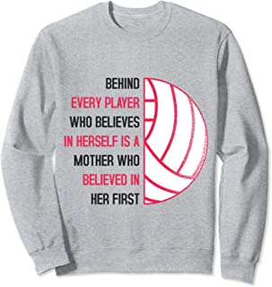 Behind Every Player Is A Mother Volleyball Sweatshirt