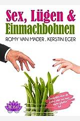Sex, Lügen & Einmachbohnen: Geschichten über die Liebe, oder was man dafür gehalten hat ... Kindle Ausgabe