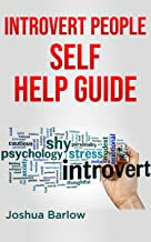 Introvert People Self Help Guide: Self-confidence and self-esteem guide, positive affirmations on relationship and business for introvert people. complete guide for women and men